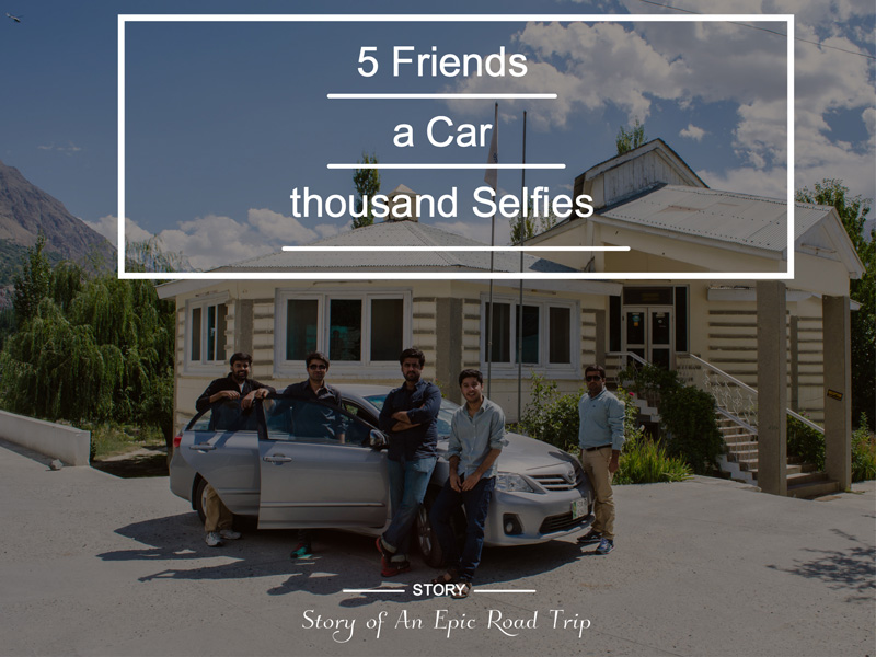 5 Friends, a Car and a thousand Selfies (Part 1)