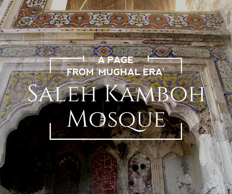 Saleh Kamboh Mosque: A page from Mugal era